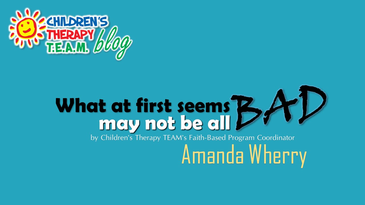 Amanda Wherry: What At First Seems Bad May Not Be All Bad…
